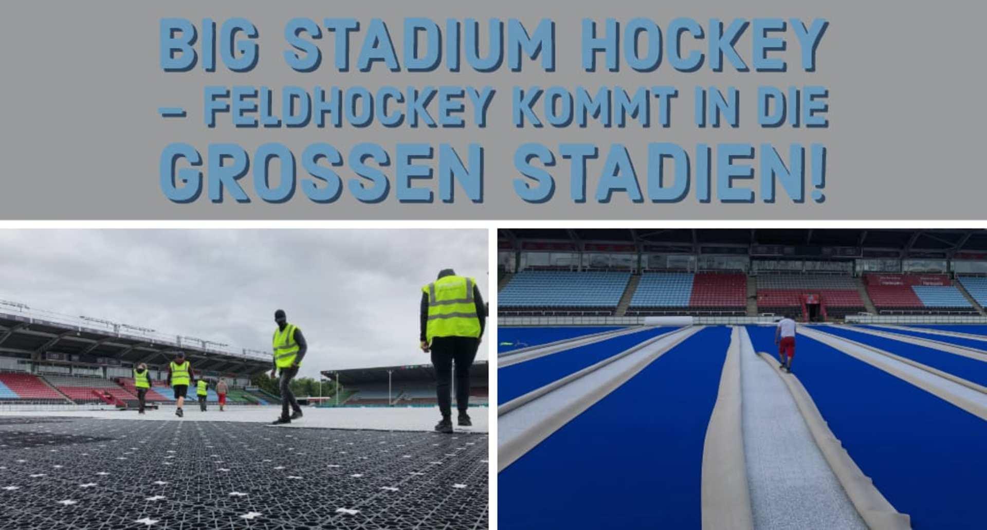 Big Stadium Hockey – Feldhockey kommt in die großen Stadien!