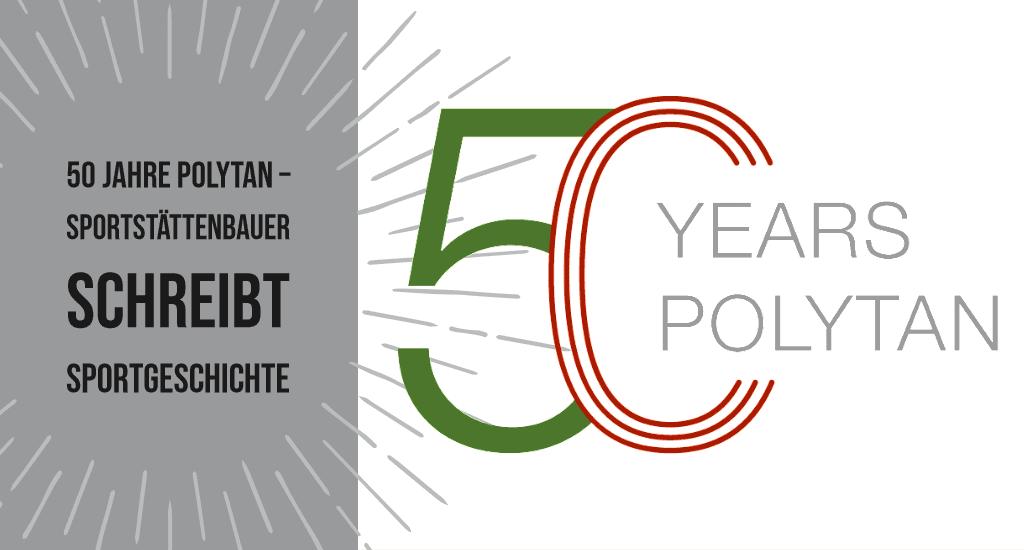 50 Jahre Polytan – Sportstättenbauer schreibt Sportgeschichte