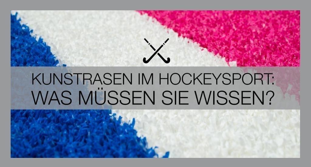 Kunstrasen im Hockeysport – was müssen Sie wissen?