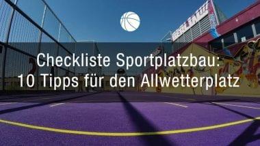 Checkliste Sportplatzbau: 10 Tipps für den Allwetterplatz